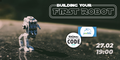 """Воркшоп """"Building your first robot"""""""