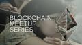 Blockchain Meetup Series