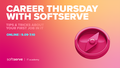 Career Thursday with SoftServe