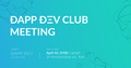 Dapp DEV Club Meeting. Intro to the Conference