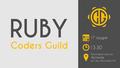 Coders Guild Ruby Meetup