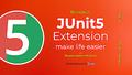 Воркшоп: Junit5 extensions - make life easier