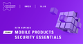 Тренинг «Mobile Products Security Essentials»