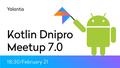 Dnipro Kotlin Meetup 7