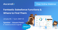 """Webinar: """"Fantastic Salesforce Functions and Where to Find Them"""""""