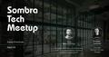 Sombra Tech Meetup