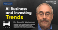 """Talk """"AI Business and Investing Trends"""" by Ronald Weissman"""