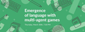 """""""Emergence of language with multi-agent games"""" Meetup"""