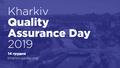 Kharkiv Quality Assurance Day 2019