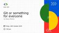 "Воркшоп ""Git or something for everyone"""