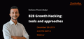 B2B Growth Hacking: Tools and approaches
