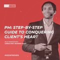 PM: Step-by-Step Guide to Conquering Client's Heart