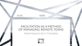 "Лекция ""Facilitation As a Method of Managing Remote Teams"""