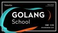Yalantis Golang School