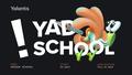 YAD School