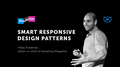 Лекция Виталия Фридмана «Smart Responsive Design Patterns»