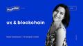 """Лекція """"UX & Blockchain"""""""