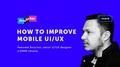 "Лекція ""How to improve mobile UI/UX"""