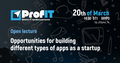 """Open lecture """"Opportunities for building different types of apps as a startup"""""""