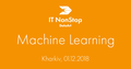 Kharkiv IT NonStop: Machine Learning