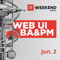 IT Weekend Dnipro 2019: WEB UI, Business Analysis & Project Management