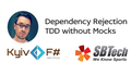 Kyiv .Net Meetup 3 - Dependency Rejection and TDD without Mocks