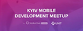 Kyiv Mobile Development Meet Up