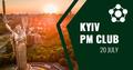 Kyiv PM Club (July)