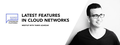 Latest Features in Cloud Networks – Meetup with Tamir Azarzar