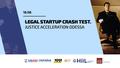 Legal Startup Crash Test. Justice Acceleration Odesa