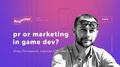 Лекция Игоря Поспешного «PR or Marketing in GameDev?»