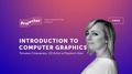 Лекция Татьяны Опанасюк «Introduction to Computer Graphics»