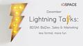 Lightning Talks: BizDev, Sales & Marketing