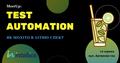 """[Скасовано] Мітап """"Test automation як мохіто в літню спеку"""""""