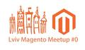 Lviv Magento Meetup #0