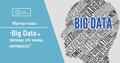 """Мастер-класс """"Big Data и почему это очень интересно"""""""