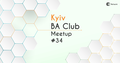 IT Network Kyiv BA Club Meetup #34