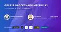 Odessa Blockchain Meetup #2