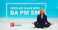 Open air talks with BA, PM and SM