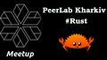 PeerLab Kharkiv #Rust