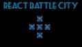 React Battle City