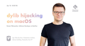 "Лекція ""Dylib hijacking on macOS"""