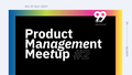 Product Management Meetup #2: Product Team Structuring Challenges