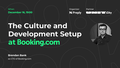 """MeetUp """"The Culture and Development Setup at Booking.com"""""""
