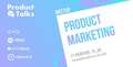 Product Marketing meetup