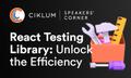 "Вебінар ""React Testing Library: Unlock the Efficiency"""