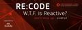 Re:code. WTF is Reactive?