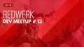 Redwerk's Dev Meetup #13