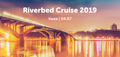 Riverbed Cruise 2019