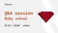 Q&A session Yalantis Ruby School